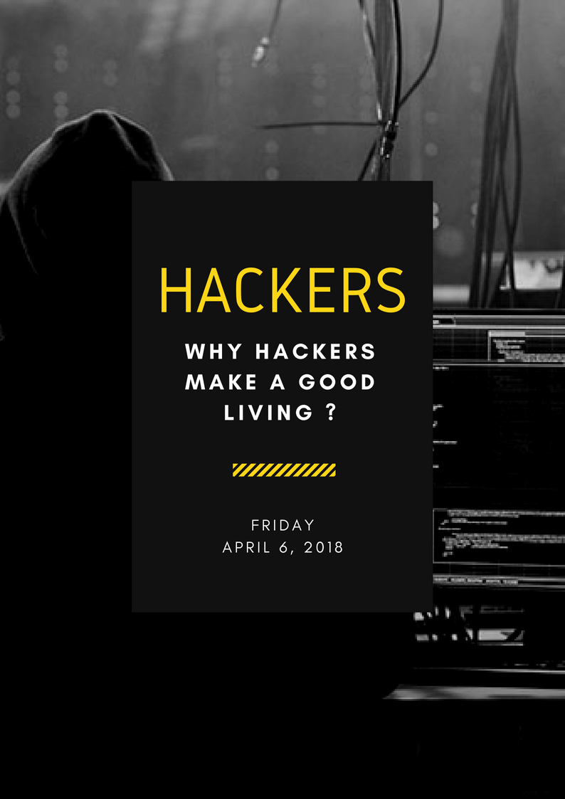 Why hackers can make a good Living?